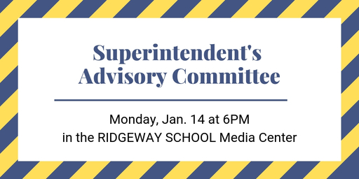 Superintendent's Advisory Committee Meeting Jan. 14